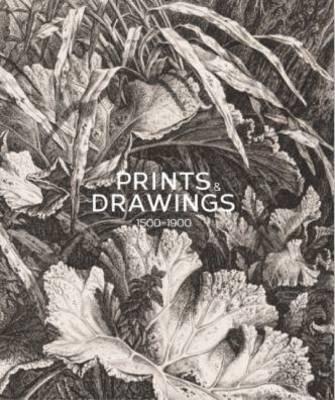 Prints & Drawings: Europe 1500-1900 (Hardback)
