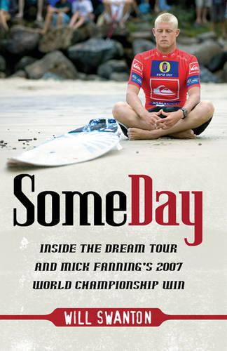Some Day: Inside the Dream Tour and Mick Fanning's 2007 Championship Win (Paperback)