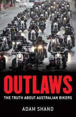 Outlaws: The Truth About Australian Bikers (Paperback)
