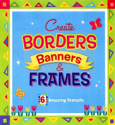 Create Borders, Banners and Frames (Spiral bound)