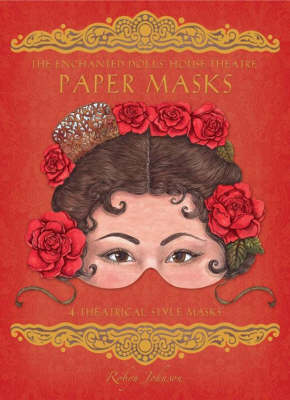 The Enchanted Dolls' House Theatre Paper Masks - Enchanted Dolls' House Theatre