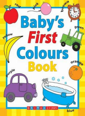Baby's First Colours Book (Board book)