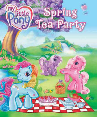 My Little Pony Spring Tea Party (Hardback)