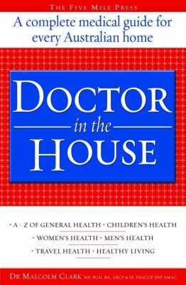 Doctor in the House: A Complete Medical Guide for Every Australian Home (Hardback)