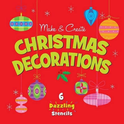 Make and Create Christmas Decorations (Paperback)