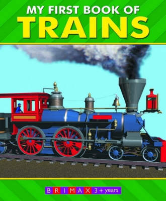 My First Book of Trains (Board book)