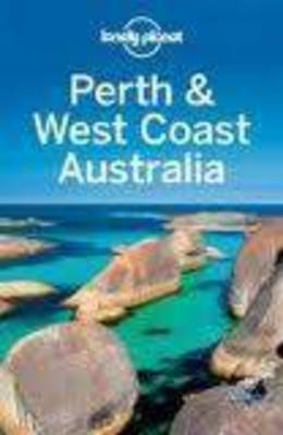 Perth and West Coast Australia - Lonely Planet Country & Regional Guides (Paperback)