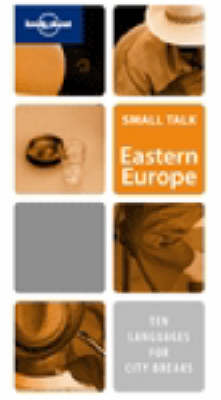 Small Talk Eastern Europe - Lonely Planet Fast Talk (Paperback)