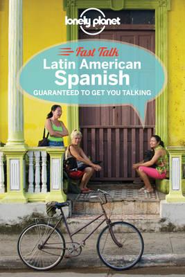 Lonely Planet Fast Talk Latin American Spanish - Phrasebook (Paperback)