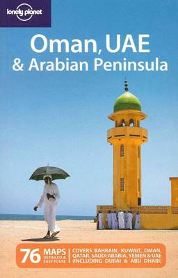 Oman UAE and the Arabian Peninsula - Lonely Planet Multi Country Guides (Paperback)