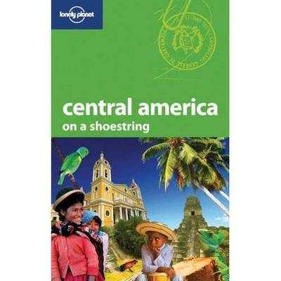 Central America on a Shoestring - Lonely Planet Shoestring Guide (Paperback)