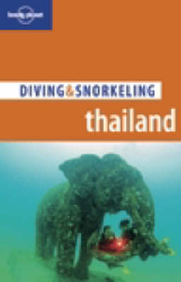 Thailand - Lonely Planet Diving and Snorkeling Guides (Paperback)