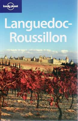 Languedoc-Roussillon - Lonely Planet Country & Regional Guides (Paperback)