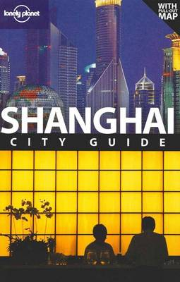 Shanghai - Lonely Planet City Guides (Paperback)