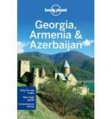 Lonely Planet Georgia, Armenia & Azerbaijan - Travel Guide (Paperback)
