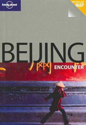 Beijing - Lonely Planet Encounter Guides (Paperback)