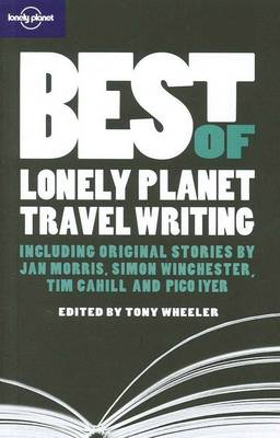 Best of Lonely Planet Travel Writing - Lonely Planet Travel Literature (Paperback)
