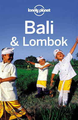 Bali and Lombok - Lonely Planet Country & Regional Guides (Paperback)