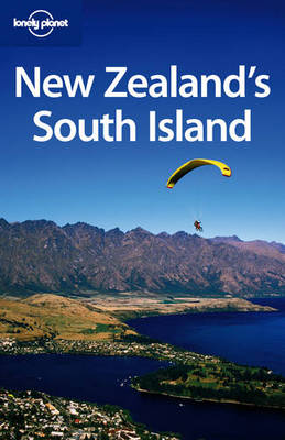 New Zealand's South Island - Lonely Planet Country & Regional Guides (Paperback)