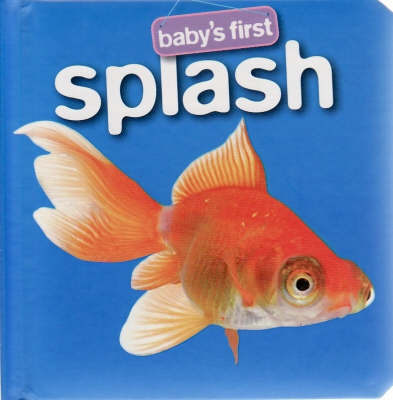 Splash - Baby's First Padded: S1 (Board book)