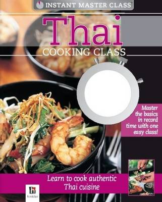 Instant Master Class Thai Cooking Class Book and DVD (PAL) - Instant Master Class (Hardback)