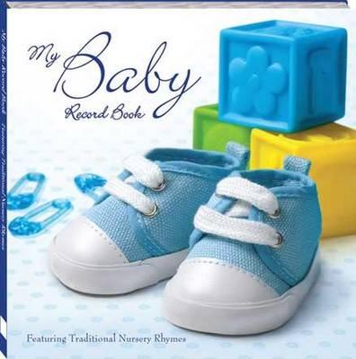 My Baby Record Book Blue - Baby Record (Hardback)