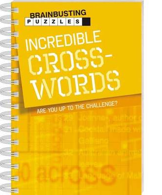Incredible Crosswords - Brainbusting Puzzles (Spiral bound)