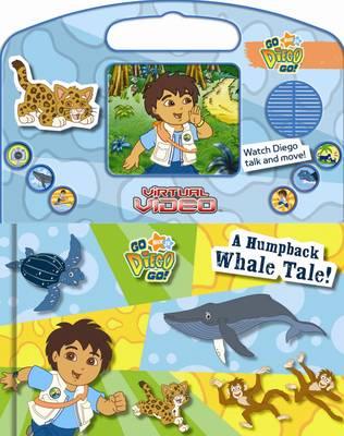 Go Diego Go! Virtual Video: A Humpback Whale Tale! (Hardback)