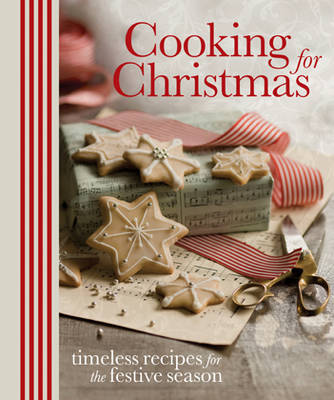 Cooking for Christmas: Timeless Recipes for the Festive Season (Paperback)