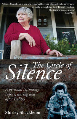 The Circle of Silence: A Personal Testimony Before, During and After Balibo (Paperback)