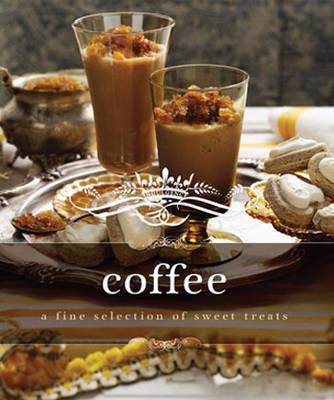 Indulgence Coffee: A Fine Selection of Sweet Treats - Indulgence (Hardback)
