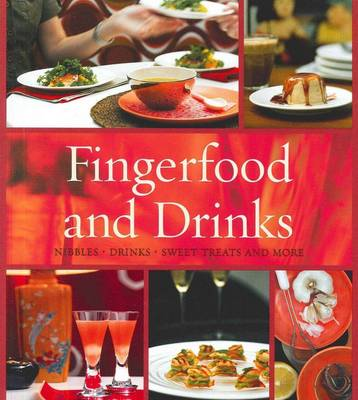 Fingerfood and Drinks: Nibbles - Drinks - Sweet Treats and More, Cocktails and Party Food (Paperback)