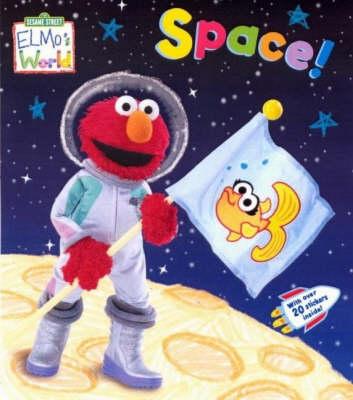 Elmo's World - Space! - Sesame Street Elmo's World (Board book)