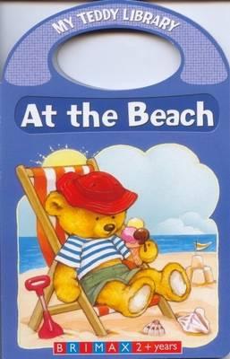 At the Beach - My Teddy Library (Hardback)