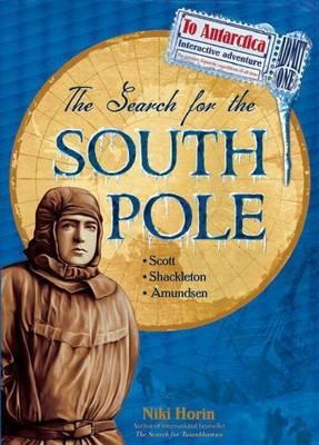 The Search for the South Pole: Scott, Shackleton, Amundsen (Hardback)