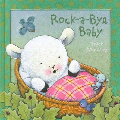 Rock-a-bye Baby - Moroney 3D Board Books (Hardback)