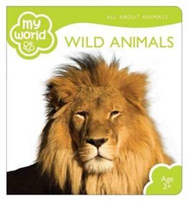 Wild Animals - My World (Hardback)