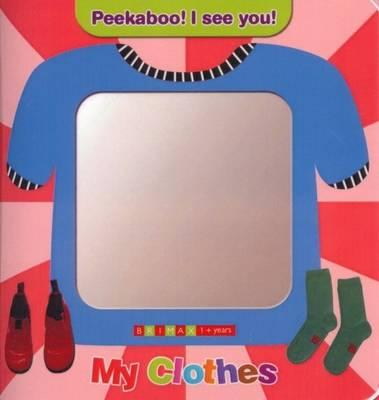 Peekaboo! I See You!: My Clothes (Hardback)
