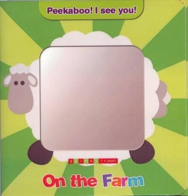 Peekaboo! I See You!: On the Farm (Hardback)