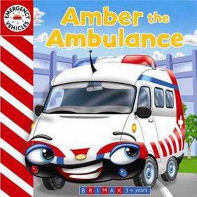 Emergency Vehicles - Amber the Ambulance (Board book)