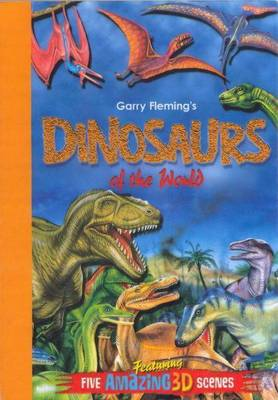 Garry Flemings 3D Books: Dinosaurs of the World (Paperback)