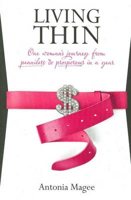 Living Thin: One Woman's Journey from Penniless to Prosperous in a Year (Paperback)
