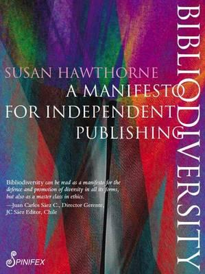 Bibliodiversity: A Manifesto for Independent Publishing (Paperback)