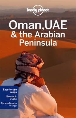 Lonely Planet Oman, UAE & Arabian Peninsula - Travel Guide (Paperback)