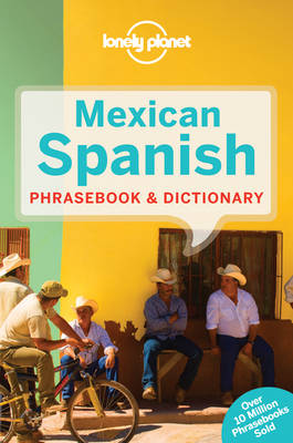 Lonely Planet Mexican Spanish Phrasebook & Dictionary (Paperback)