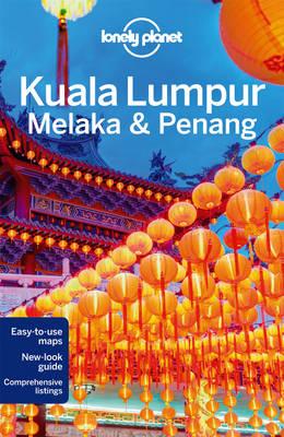 Lonely Planet Kuala Lumpur, Melaka & Penang - Travel Guide (Paperback)
