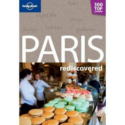 Lonely Planet Paris Rediscovered - Travel Guide (Paperback)