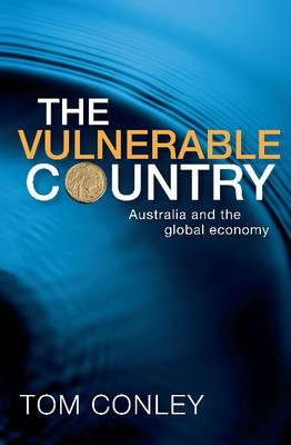 The Vulnerable Country: Australia and the Global Economy (Paperback)