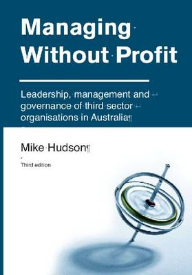 Managing Without Profit: Leadership, management & governance of Third-Sector Organisations in Aust (Paperback)
