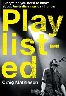 Playlisted: Everything you need to know about Australian music right now (Paperback)